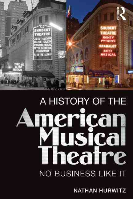 A History of the American Musical Theatre By Hurwitz, Nathan