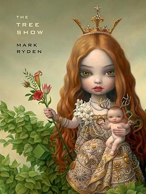 Mark Ryden, The Tree Show By Ryden, Mark (CON)
